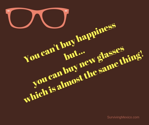 You can't buy happinessbutyou can buy new glasses which is almost the same thing!