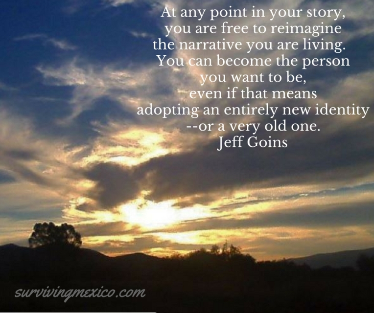 At any point in your story, you are free to reimagine the narrative you are living. You can becom.jpg