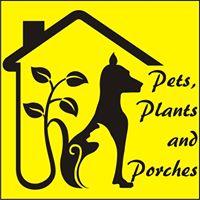 pets plants and porches