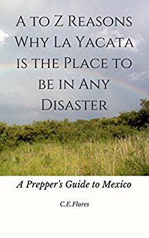 A to Z Reasons Why La Yacata is the Place to Be in Any Disaster: A Prepper's Guide to Mexico a #MustRead on the #AtoZChallenge Book Reviews, Tour, and Blog Hop!