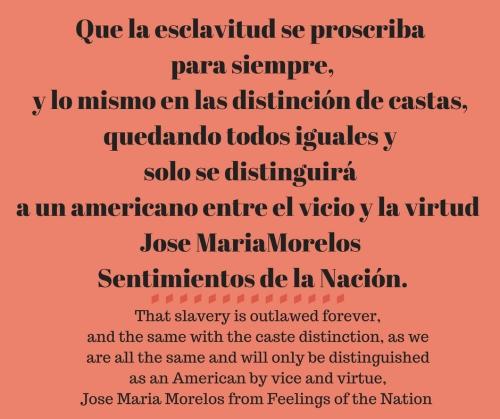 _Que la esclavitud se proscriba para siempre, y lo mismo en las distinción de castas, quedando todos iguales y solo se distinguirá a un americano entre el vicio y la virtud_, Morelos, Sentimientos de la N.jpg