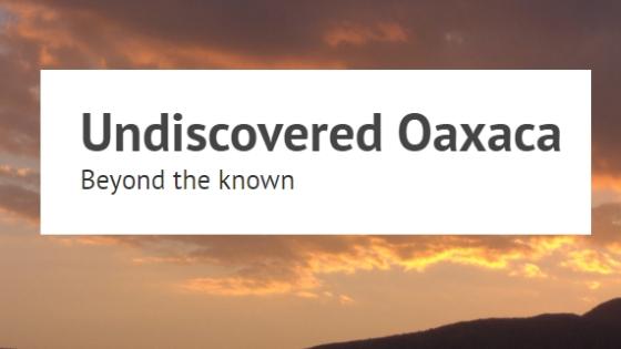 undiscovered oaxaca.jpg